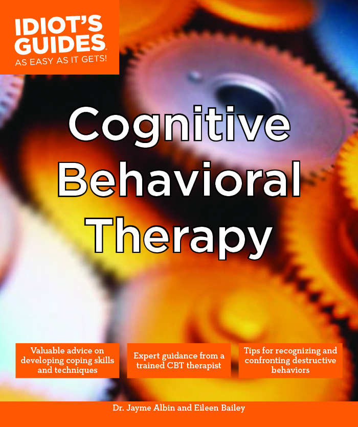 The Idiots guide to Cognitive Behavioral Therapy, Book about CBT, Published by NYC therapist